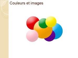 Couleurs et images Matires colores Matires colores Pigments