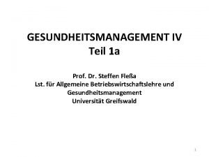 GESUNDHEITSMANAGEMENT IV Teil 1 a Prof Dr Steffen