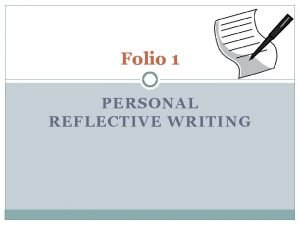 Folio 1 PERSONAL REFLECTIVE WRITING Learning Intentions and