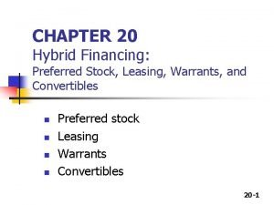 CHAPTER 20 Hybrid Financing Preferred Stock Leasing Warrants
