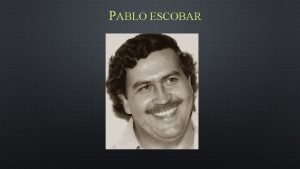 PABLO ESCOBAR LA SUA STORIA PABLO EMILIO ESCOBAR