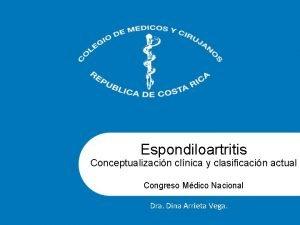 Espondiloartritis Conceptualizacin clnica y clasificacin actual Congreso Mdico