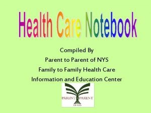 Compiled By Parent to Parent of NYS Family