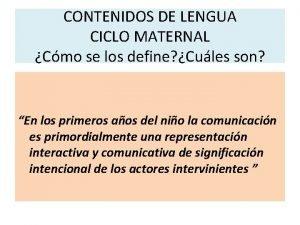 CONTENIDOS DE LENGUA CICLO MATERNAL Cmo se los