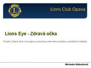 Lions Club Opava Lions Eye Zdrav oka Projekt