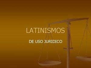LATINISMOS DE USO JURIDICO LEX LEY DURA LEX