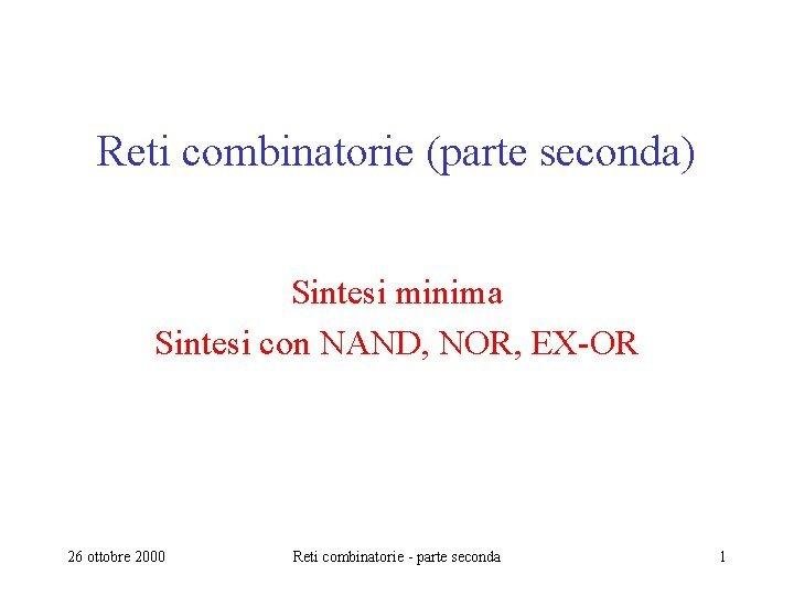 Reti combinatorie parte seconda Sintesi minima Sintesi con