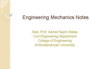 Engineering Mechanics Notes Asst Prof Aamer Najim Abbas