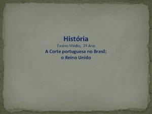 Histria Ensino Mdio 2 Ano A Corte portuguesa
