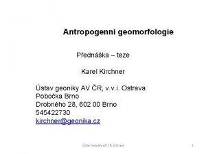 Antropogenn geomorfologie Pednka teze Karel Kirchner stav geoniky