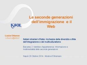Le seconde generazioni dellimmigrazione e il Web Lucia