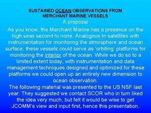 SUSTAINED OCEAN OBSERVATIONS FROM MERCHANT MARINE VESSELS A