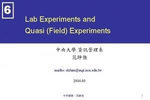6 Lab Experiments and Quasi Field Experiments mailto