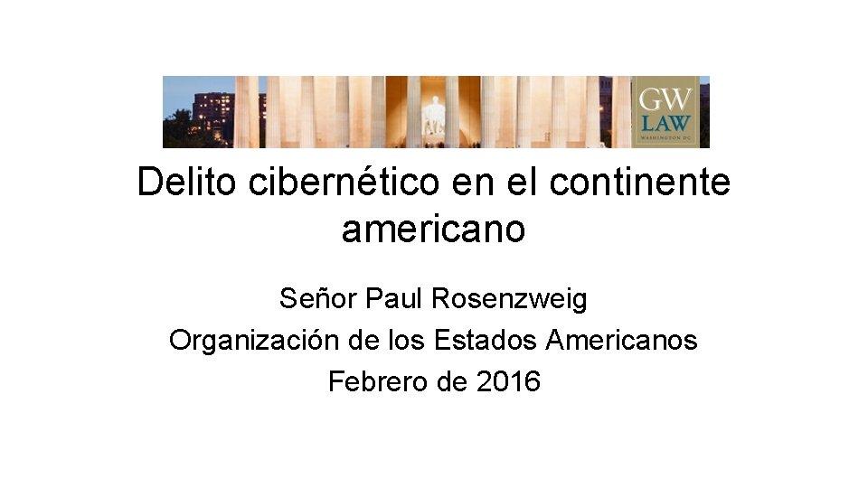 Delito ciberntico en el continente americano Seor Paul