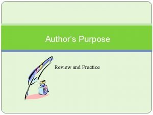 Authors Purpose Review and Practice What is authors