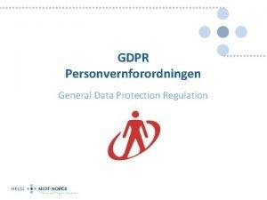 GDPR Personvernforordningen General Data Protection Regulation Harmoniserer regelverket