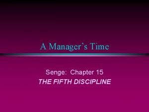 A Managers Time Senge Chapter 15 THE FIFTH