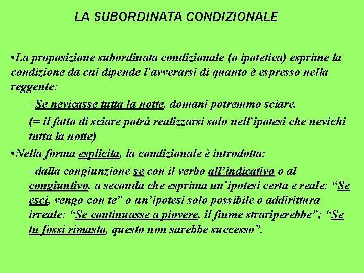 LA SUBORDINATA CONDIZIONALE La proposizione subordinata condizionale o