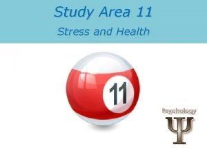 Study Area 11 Stress and Health Stress Stress
