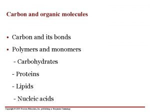 Carbon and organic molecules Carbon and its bonds