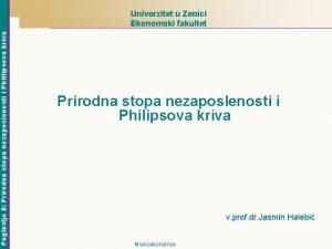 Poglavlje 8 Prirodna stopa nezaposlenosti i Phillipsova kriva