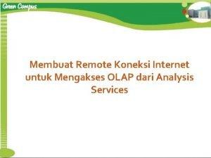 Membuat Remote Koneksi Internet untuk Mengakses OLAP dari