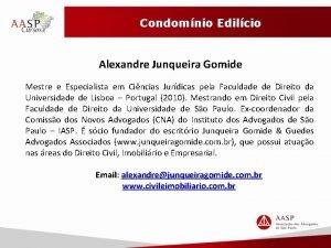 Condomnio Edilcio Alexandre Junqueira Gomide Mestre e Especialista