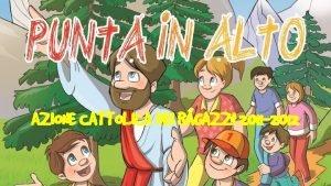 AZIONE CATTOLICA DEI RAGAZZI 2011 2012 AZIONE CATTOLICA