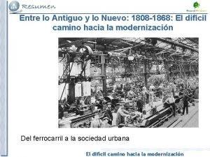 Entre lo Antiguo y lo Nuevo 1808 1868