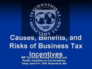 Causes Benefits and Risks of Business Tax Incentives