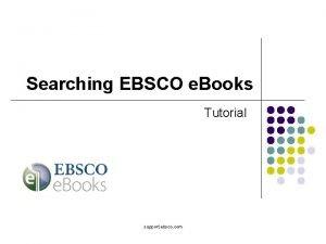 Searching EBSCO e Books Tutorial support ebsco com