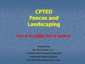 CPTED Fences and Landscaping Part of the FIRST