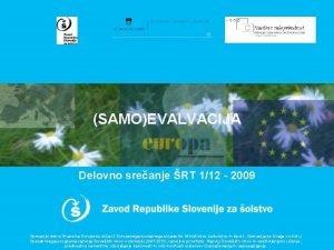 SAMOEVALVACIJA Delovno sreanje RT 112 2009 Operacijo delno