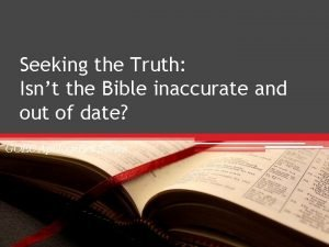 Seeking the Truth Isnt the Bible inaccurate and