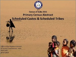 Census of India 2011 Primary Census Abstract Scheduled