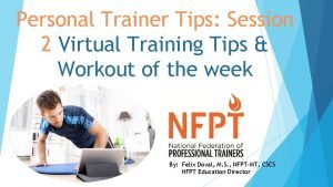 Personal Trainer Tips Session 2 Virtual Training Tips
