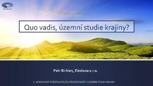 Quo vadis zemn studie krajiny Petr Birklen Ekotoxa