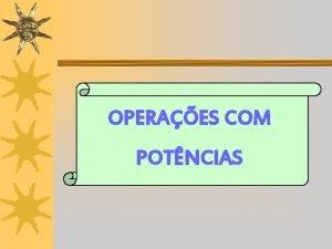 OPERAES COM POTNCIAS VAMOS RECORDAR POTNCIA DE EXPOENTE