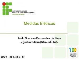 Medidas Eltricas Prof Gustavo Fernandes de Lima gustavo
