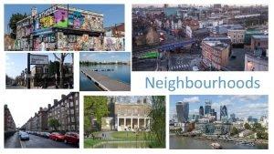Neighbourhoods Where we grow up and the community