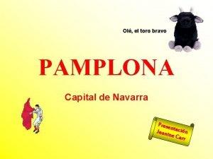 Ol el toro bravo PAMPLONA Capital de Navarra