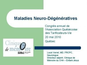 Maladies NeuroDgnratives Congrs annuel de lAssociation Qubcoise des