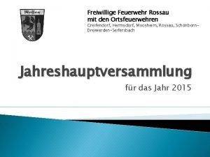 Freiwillige Feuerwehr Rossau mit den Ortsfeuerwehren Greifendorf Hermsdorf