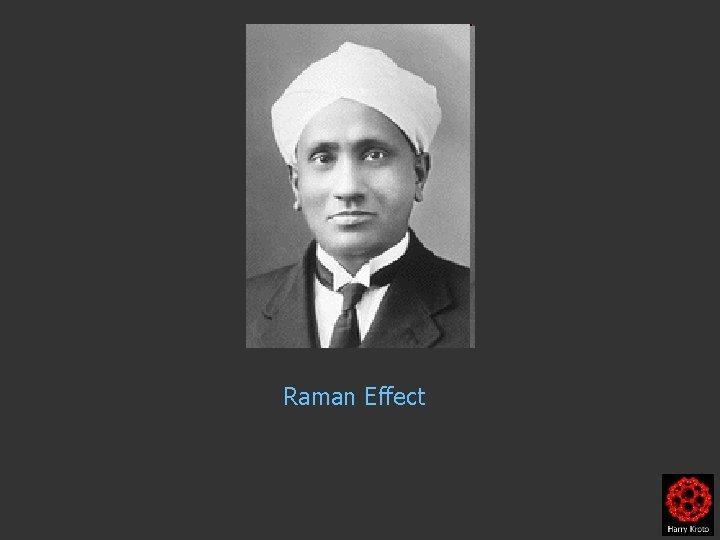 Raman Effect Raman Effect SmekalRaman Effect Raman Effect