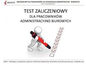TEST ZALICZENIOWY DLA PRACOWNIKW ADMINISTRACYJNO BIUROWYCH PYTANIA S