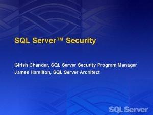 SQL Server Security Girish Chander SQL Server Security