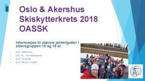 Oslo Akershus Skiskytterkrets 2018 OASSK Informasjon til utvere