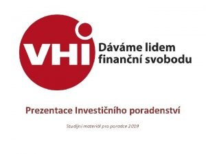 Prezentace Investinho poradenstv Studijn materil pro poradce 2019