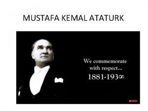 MUSTAFA KEMAL ATATURK ATATURK THE FOUNDER OF TURKISH