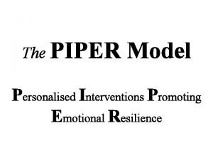 The PIPER Model Personalised Interventions Promoting Emotional Resilience